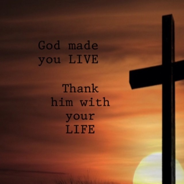 77443-God-Made-You-Live.-Thank-Him-With-Your-Life