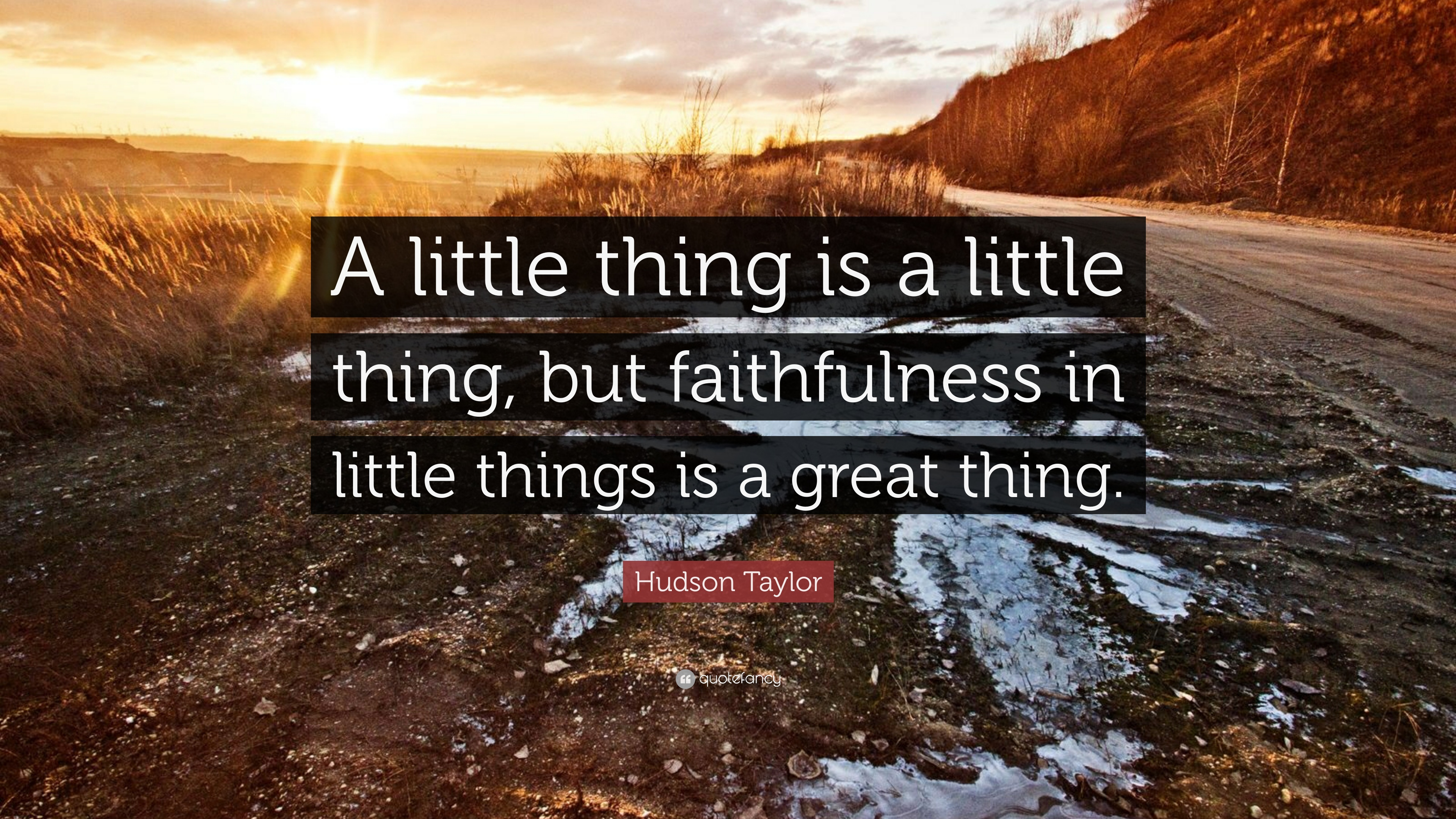1149446-James-Hudson-Taylor-Quote-A-little-thing-is-a-little-thing-but