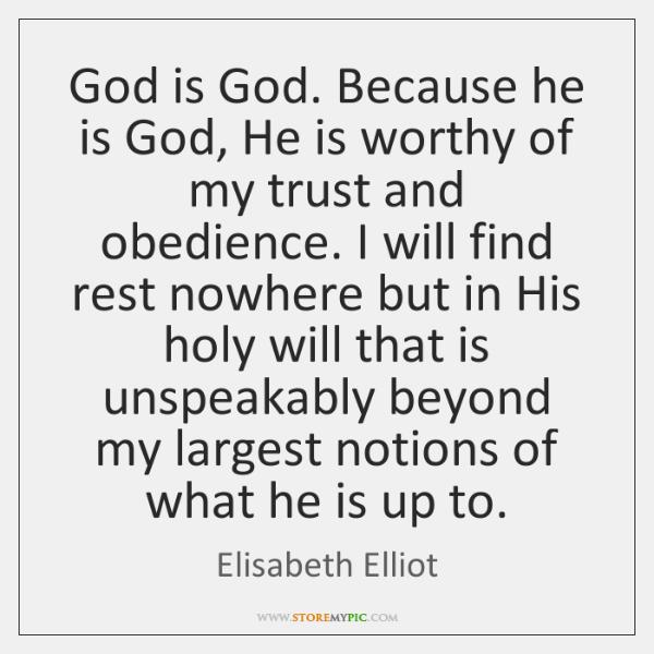 elisabeth-elliot-god-is-god-because-he-is-god-quote-on-storemypic-a8205